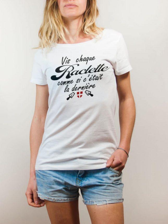 T-shirt Savoie : Vis chaque raclette comme si c'était la dernière femme blanc