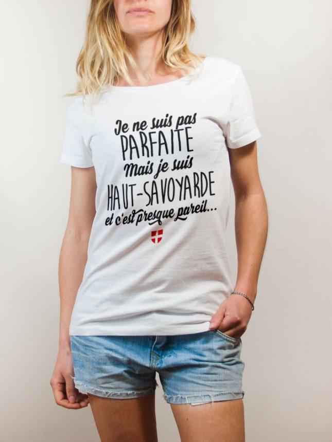 T-shirt Haute-Savoie : Pas parfaite mais Haut-Savoyarde femme blanc