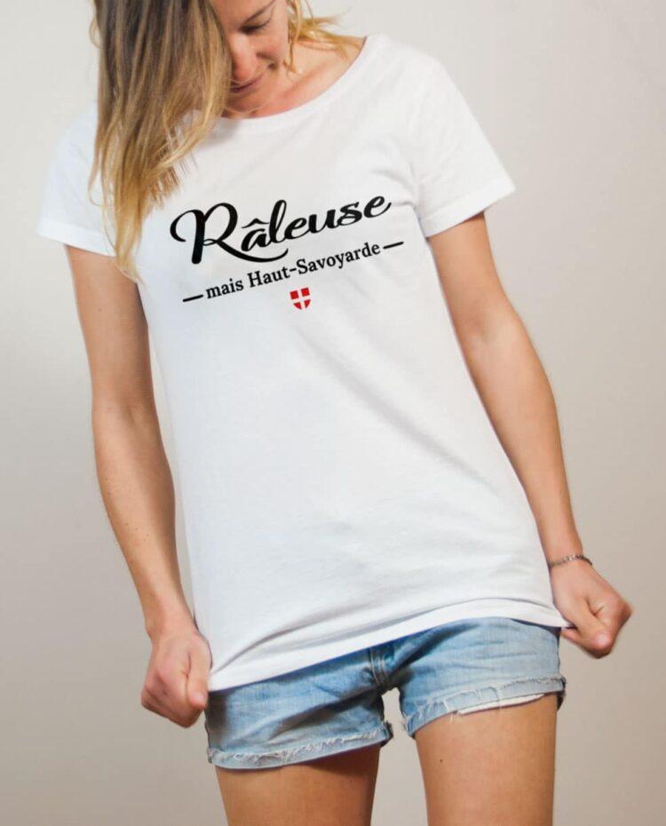 T-shirt Haute-Savoie : Râleuse mais Haut-Savoyarde femme blanc