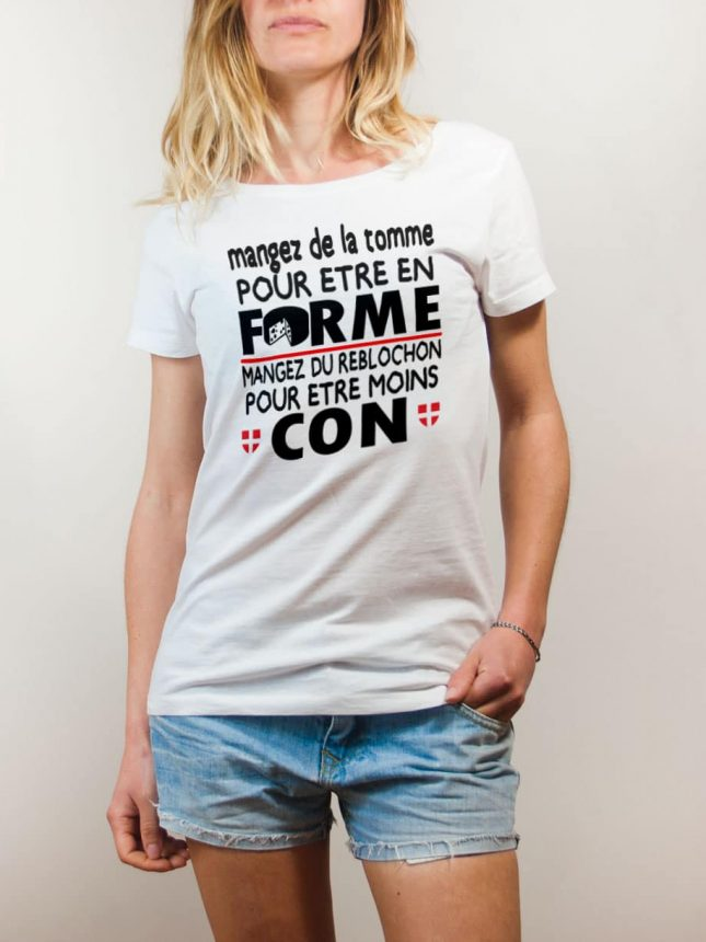 T-shirt Savoie : Mangez de la Tomme pour être en Forme. Mangez du Reblochon pour être moins Con femme blanc