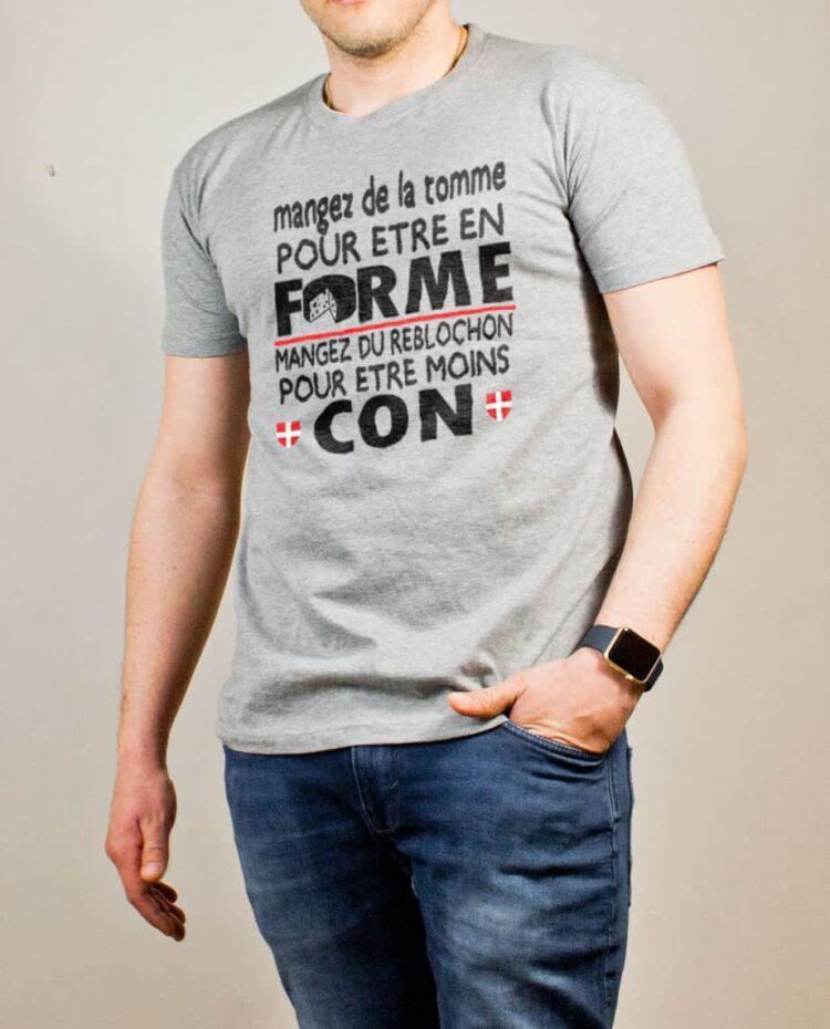T-shirt Savoie : Mangez de la Tomme pour être en Forme. Mangez du Reblochon pour être moins Con homme gris