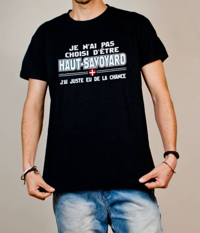 T-shirt Haute-Savoie : Haut-Savoyard j'ai eu de la chance homme noir